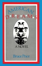 American Dreams: A Novel by Bruce Price