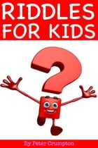 Fun Riddles For Kids by Peter Crumpton