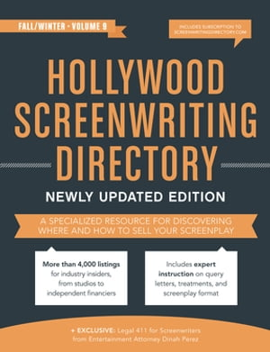 Hollywood Screenwriting Directory Fall/Winter A Specialized Resource for Discovering Where & How to Sell Your Screenplay