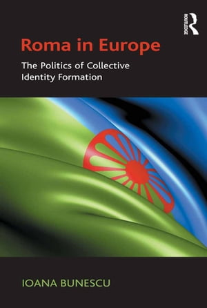 Roma in Europe The Politics of Collective Identity Formation