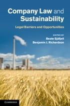 Company Law and Sustainability: Legal Barriers and Opportunities