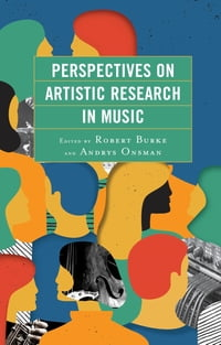 Perspectives on Artistic Research in Music