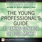 The Young Professional's Guide to Taking Control of Your Money by Farnoosh Torabi