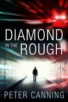 Diamond in the Rough by Peter Canning