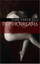 In Her Dreams by Toni Verticelli