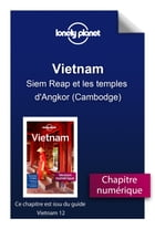 Vietnam - Siem Reap et les temples d'Angkor (Cambodge) by Lonely Planet