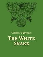 The White Snake by Grimm's Fairytales