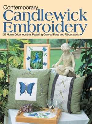 Contemporary Candlewick Embroidery 25 Home Decor Accents Featuring Colored Floss & Ribbonwork