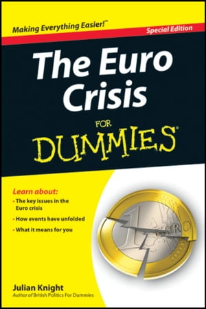 The Euro Crisis For Dummies