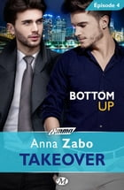 Bottom Up - Takeover - Épisode 4: Takeover, T1 by Claire Allouch