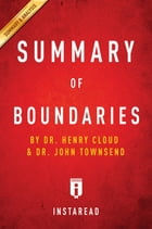 Summary of Boundaries: by Dr. Henry Cloud and Dr. John Townsend | Includes Analysis by Instaread Summaries