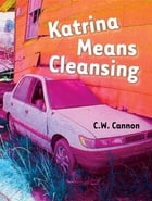 Katrina Means Cleansing by C.W. Cannon
