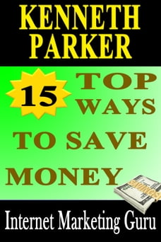 15 Top ways to save money: How to spend wisely and have more savings?