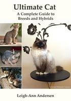 Ultimate Cat: A Complete Guide to Breeds and Hybrids de Leigh-Ann Andersen