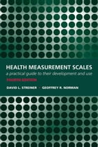 Health Measurement Scales: A practical guide to their development and use by David L Streiner