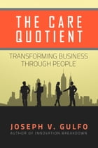 The Care Quotient by Joseph V. Gulfo