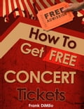 How To Get FREE Concert Tickets