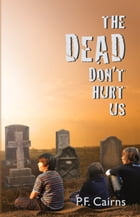 The Dead Don't Hurt Us by Pam Cairns
