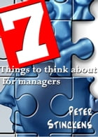 Seven Things To Think About For Managers
