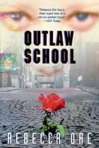 Outlaw School by Rebecca Ore