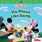 Mickey Mouse Clubhouse: No Place Like Earth by Susan Amerikaner