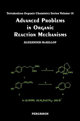 Book Advanced Problems in Organic Reaction Mechanisms by McKillop