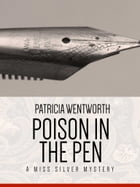 Poison in the Pen: A Miss Silvery Mystery #29 by Patricia Wentworth