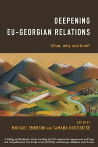 Deepening EU-Georgian Relations: What, Why and How?