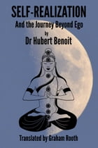 Self-Realization - And the Journey Beyond Ego