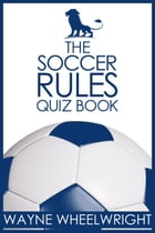 The Soccer Rules Quiz Book by Wayne Wheelwright