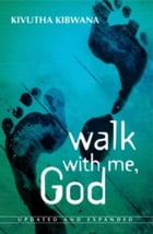 Walk With Me God by Kivutha Kibwana