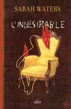 L'Indésirable by Sarah Waters