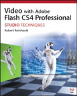 Book Video with Adobe Flash CS4 Professional Studio Techniques by Robert Reinhardt