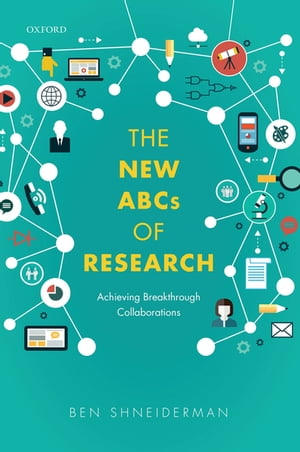 The New ABCs of Research Achieving Breakthrough Collaborations