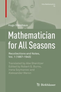 Mathematician for All Seasons: Recollections and Notes Vol. 1 (1887-1945)
