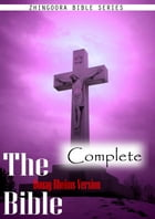 The Holy Bible Douay-Rheims Version, Complete: Includes The New Testament The old Testament by Zhingoora Bible Series