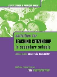 Activities for Teaching Citizenship in Secondary Schools: Lesson Plans Across the Curriculum