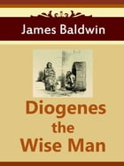 Diogenes the Wise Man by James Baldwin