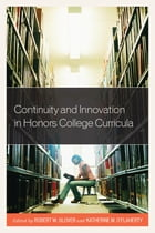 Continuity and Innovation in Honors College Curricula by Robert Glover