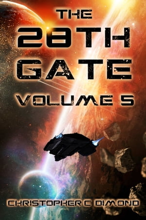 The 28th Gate: Volume 5 by Christopher C. Dimond