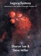 Legacy Systems: Adventures in the Liaden Universe®, #19 by Sharon Lee
