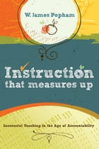 Instruction That Measures Up: Successful Teaching in the Age of Accountability: Successful Teaching…