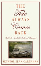 The Tide Always Comes Back: And Other Irrefutable Truths and Assurances by Senator Jean Carnahan