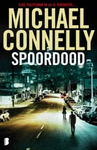 Spoordood: Een Harry Bosch-thriller by Michael Connelly
