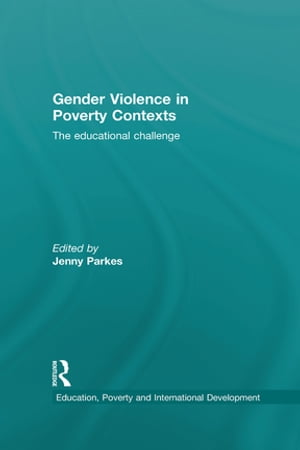 Gender Violence in Poverty Contexts The educational challenge