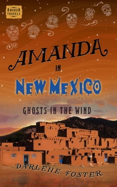 Amanda in New Mexico: Ghosts in the Wind