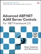 Advanced ASP.NET AJAX Server Controls For .NET Framework 3.5 by Adam Calderon