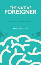The Native Foreigner - part 1: The Native Foreigner, #1 by Evandro Castro