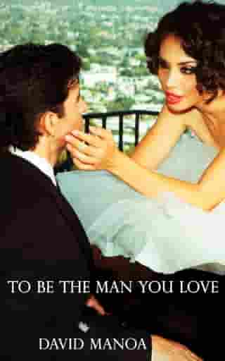 To Be The Man You Love by David Manoa