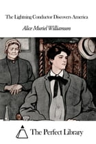 The Lightning Conductor Discovers America by Alice Muriel Williamson